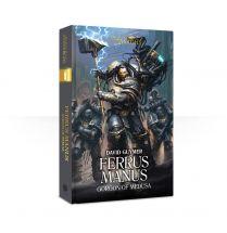 Primarchs: Ferrus Manus (Hardback)