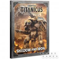 Adeptus Titanicus: Shadow and Iron (Hardback)